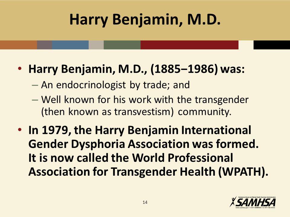 Harry Benjamin, M.D.