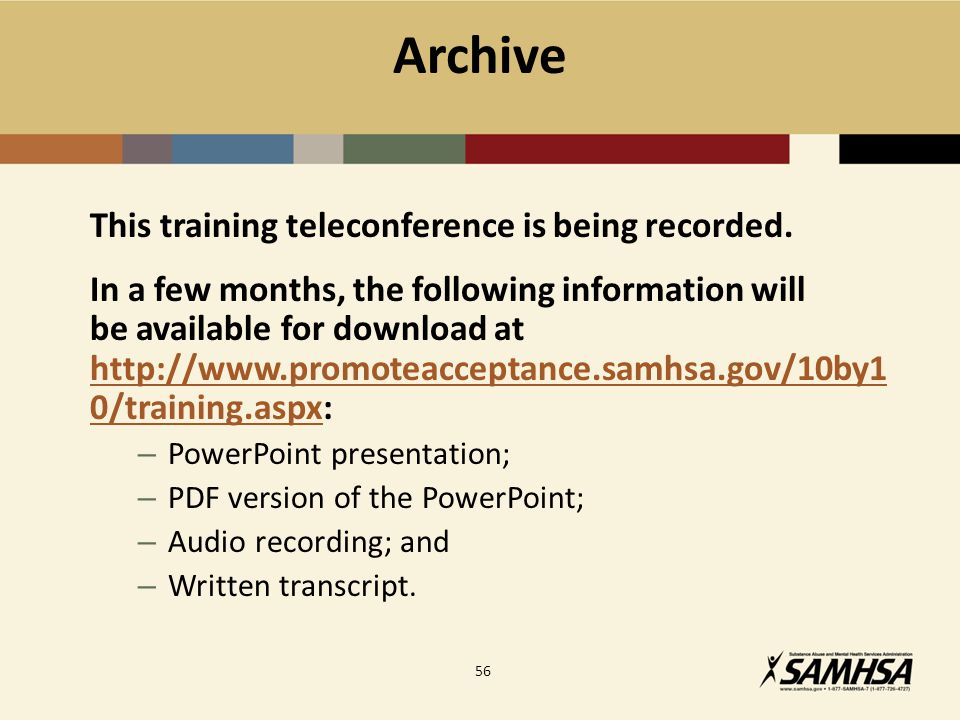 Archive This training teleconference is being recorded.