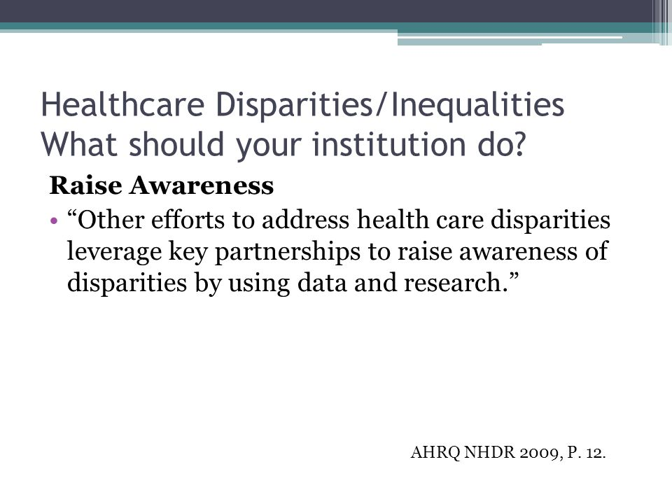 Healthcare Disparities/Inequalities What should your institution do.
