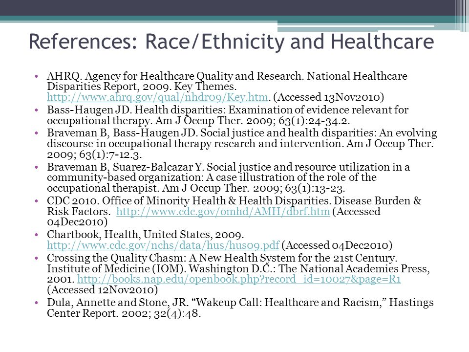 References: Race/Ethnicity and Healthcare AHRQ. Agency for Healthcare Quality and Research. National Healthcare Disparities Report, 2009. Key Themes.