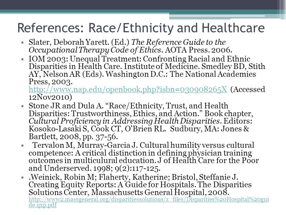 References: Race/Ethnicity and Healthcare Slater, Deborah Yarett.