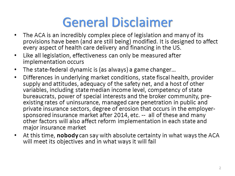 ACA Reforms Three Insurance Marketplaces Individual Market (Individual Mandate) – Guarantee issue/No medical underwriting – Metal Plans (bronze, silver, platinum) and Essential Benefits – Carriers with regulated rates – Access via Exchanges and insurance brokers or carriers directly Small Group Market (2-50 employees) (NO Mandate) – Guarantee issue/No medical underwriting – Metal Plans and Essential Benefits – Carriers with regulated rates – Access vie Exchanges and insurance brokers or carriers directly Large Group Market (50+ employees) (Pay or Play Mandate) – Guarantee Issue but groups are underwritten so rates can be high – Minimum actuarial value (60%) for plans but freedom to vary from essential benefits – Carriers (15% expenses) plus self-funding options, rates not regulated – Access via insurance brokers 13
