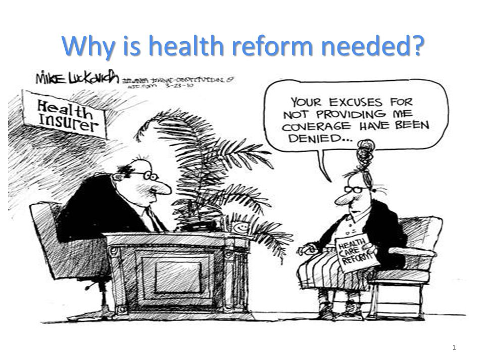 Primary Goal of Health Care Reform: Reduce the Number of US Uninsured NOTE: Includes those over age 65.