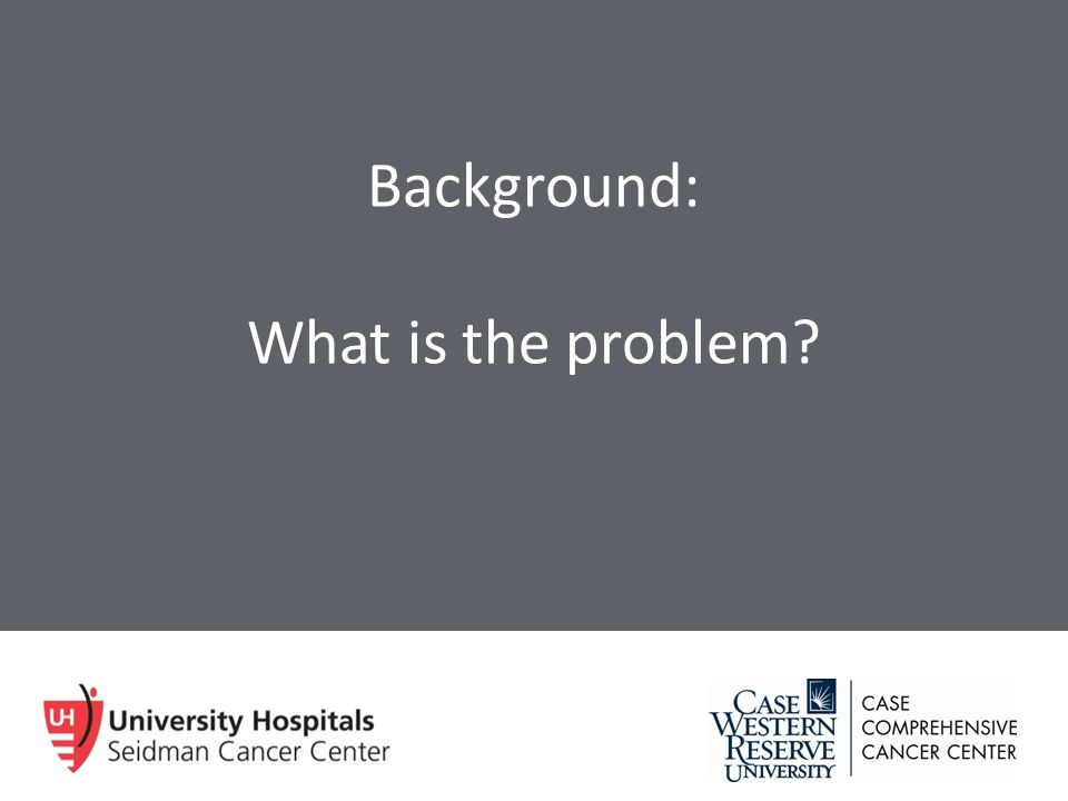 Background: What is the problem?