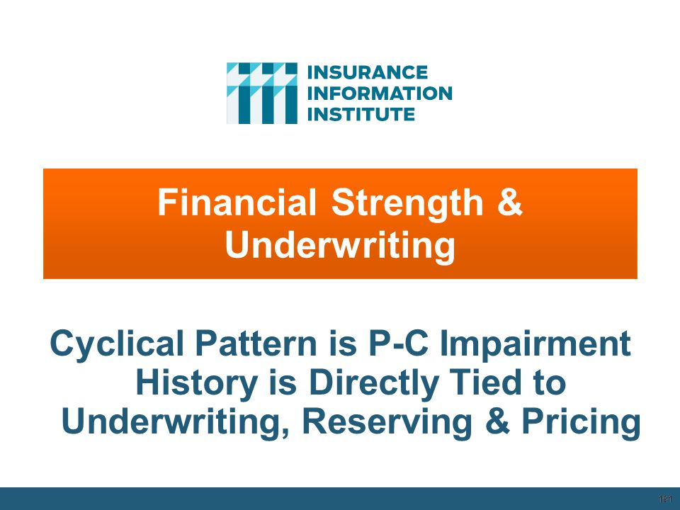 Financial Strength & Underwriting 191 Cyclical Pattern is P-C Impairment History is Directly Tied to Underwriting, Reserving & Pricing 12/01/09 - 9pm