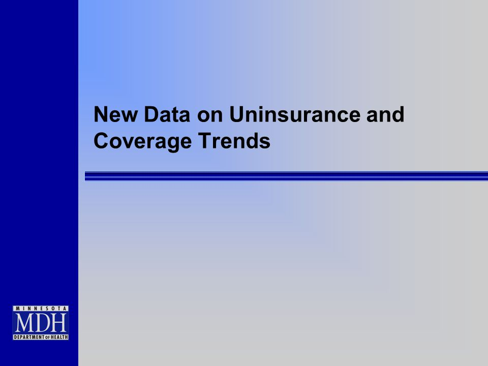 New Data on Uninsurance and Coverage Trends