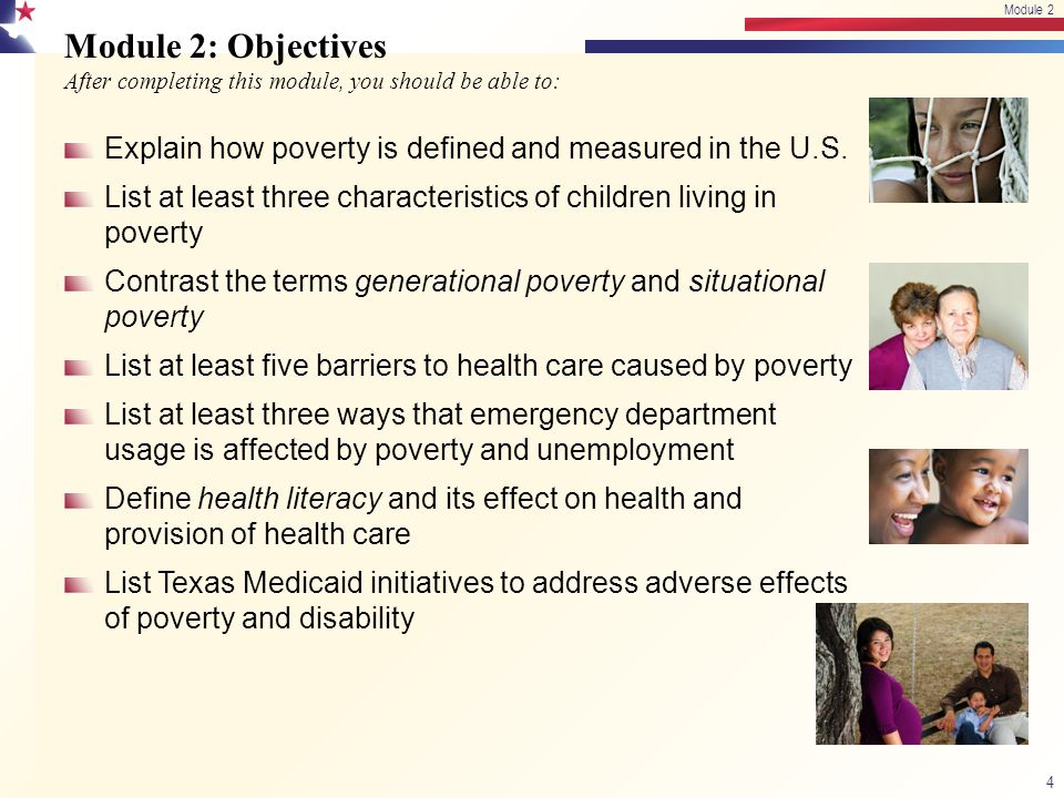 Module 2: Objectives After completing this module, you should be able to: Explain how poverty is defined and measured in the U.S.