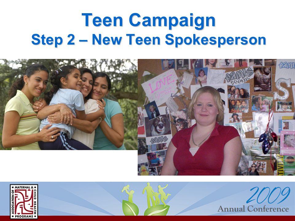 Teen Campaign Step 2 – New Teen Spokesperson