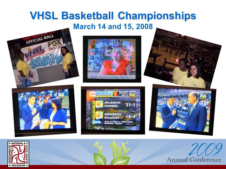 VHSL Basketball Championships VHSL Basketball Championships March 14 and 15, 2008