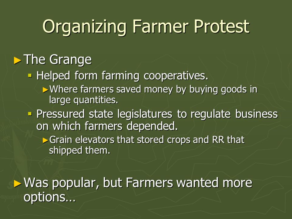Organizing Farmer Protest ► The Grange  Helped form farming cooperatives.