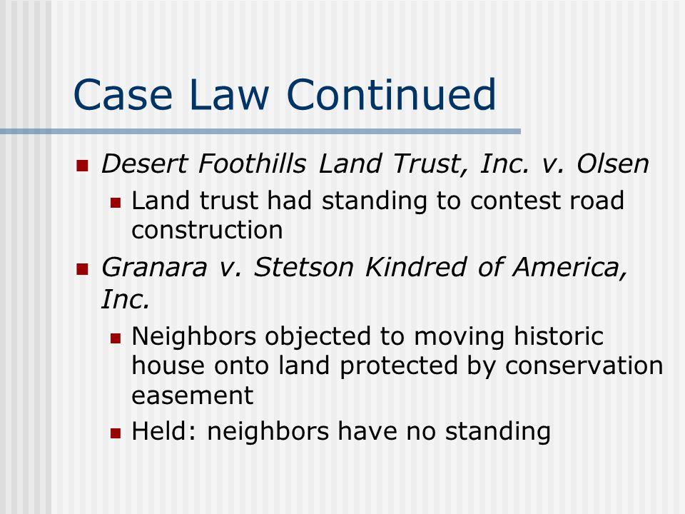Case Law Continued Desert Foothills Land Trust, Inc.