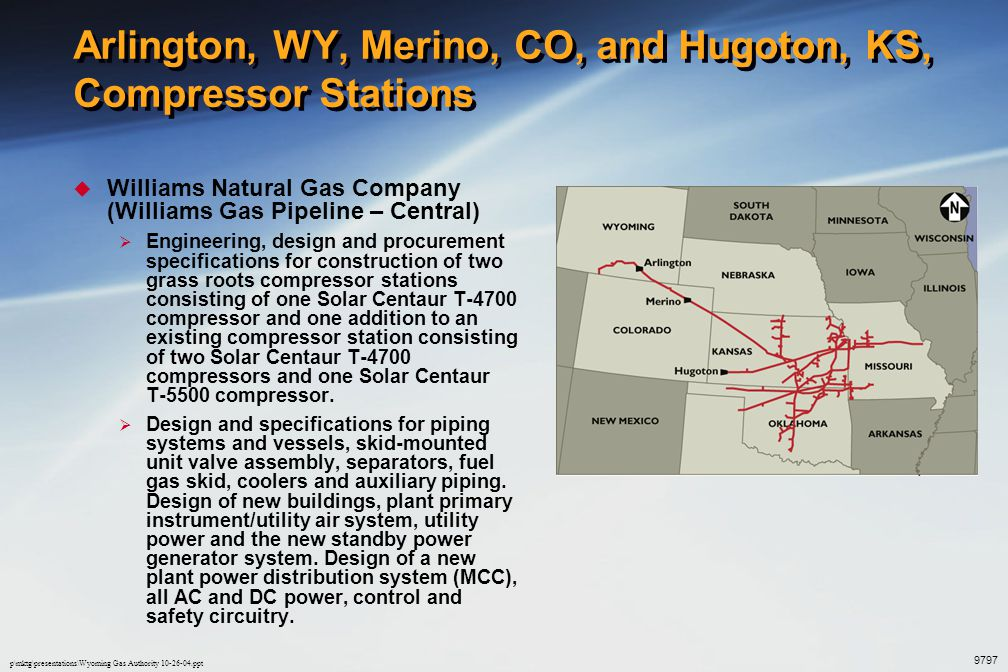 p\mktg\presentations\Wyoming Gas Authority 10-26-04.ppt Husky Oil Company  Ralston Gas Products Plant  Detailed design, procurement assistance, plant evaluation, specifications, as-built drawings, O&M manuals, process facilities inspections, air quality studies and modeling  Byron Sour Gas Treating Plant  Detailed engineering, material specifications, procurement assistance, field engineering assistance and inspection, air quality studies and modeling