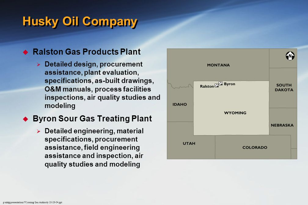 p\mktg\presentations\Wyoming Gas Authority 10-26-04.ppt 0002 Shell Pipeline Company  Shell Pipeline Company LP (formerly Equilon Pipeline Company LLC)  Engineering and drafting services for crude oil, products and LPG pipelines, stations and terminals in support of Equilon Pipeline s Central Region operation  Services included data gathering and verification of equipment specifications at field locations, development of Protective & Control Device (P&CD) drawings, review and analysis of data for pipeline integrity assessment, structural design, pipeline relocation, drawing maintenance for DOT compliance and drawing organization and updating