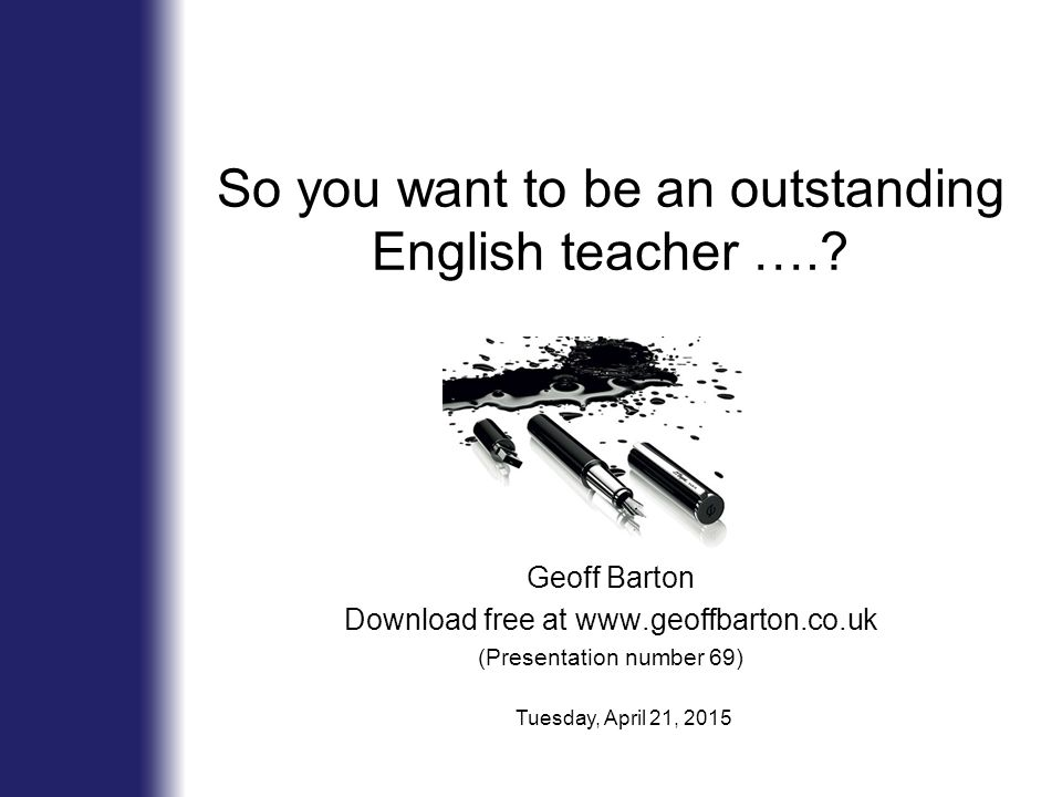 So you want to be an outstanding English teacher …..