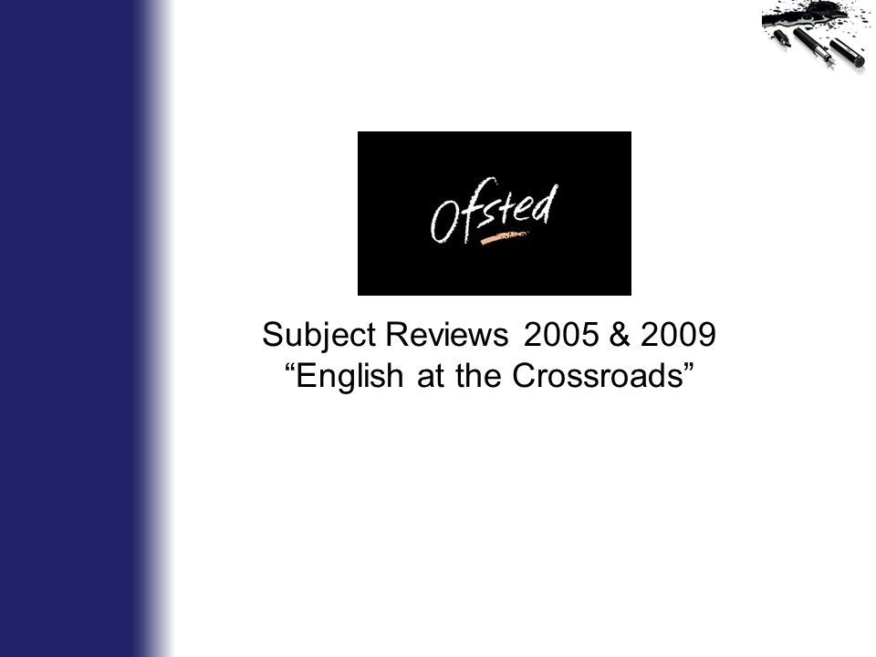 Subject Reviews 2005 & 2009 English at the Crossroads