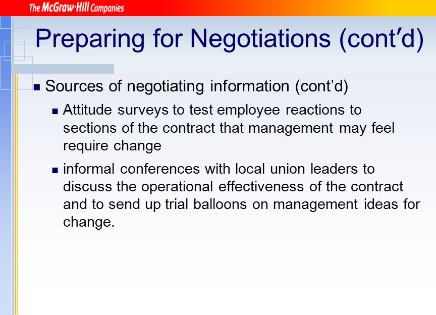 Preparing for Negotiations (cont ' d) Sources of negotiating information (cont'd) Attitude surveys to test employee reactions to sections of the contr