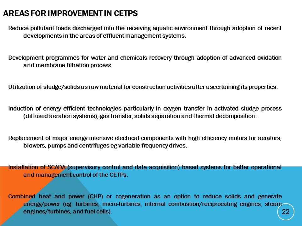22 AREAS FOR IMPROVEMENT IN CETPS Reduce pollutant loads discharged into the receiving aquatic environment through adoption of recent developments in