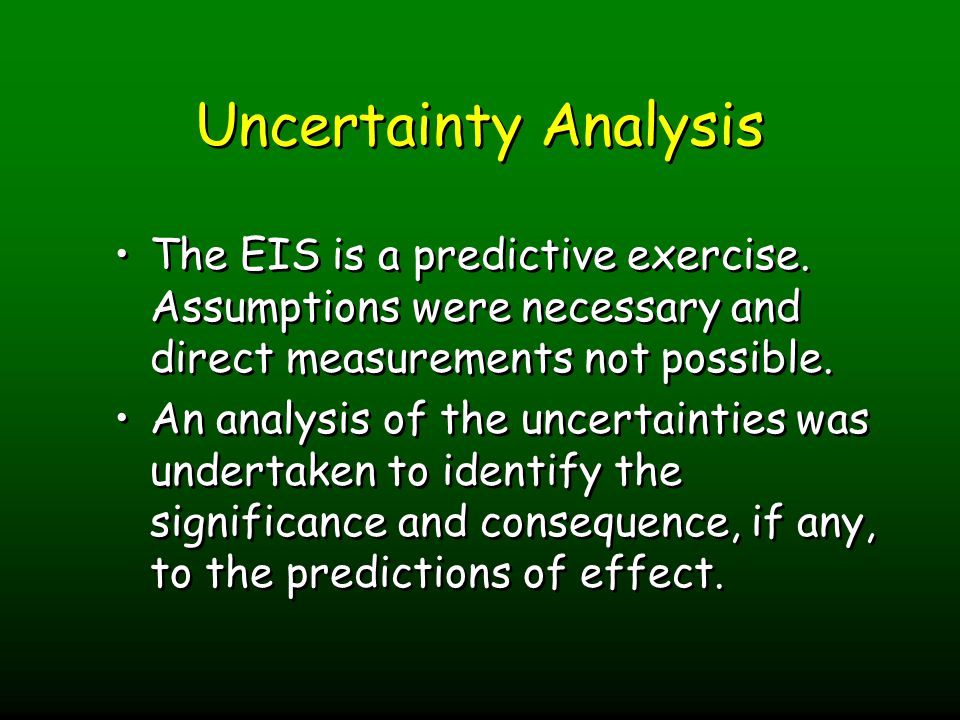 Uncertainty Analysis The EIS is a predictive exercise.