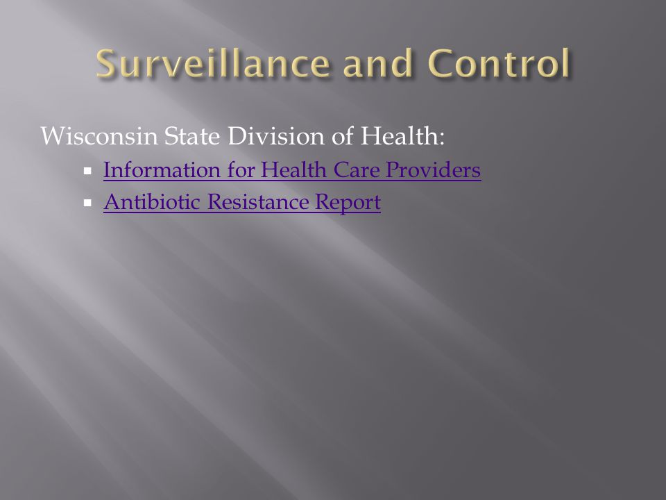 Wisconsin State Division of Health:  Information for Health Care Providers Information for Health Care Providers  Antibiotic Resistance Report Antibiotic Resistance Report