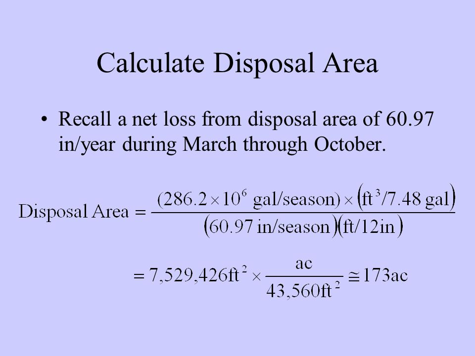 Calculate Disposal Area Recall a net loss from disposal area of 60.97 in/year during March through October.