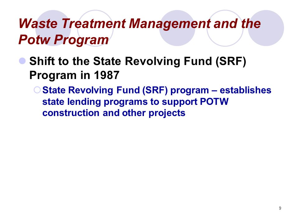 10 Analysis of the POTW Funding Program Assessing the Accomplishments Attributable to Federal Subsidies  Argument that federal subsidies have been effective because municipal waste treatment has progressed measurably is falsely motivated  An increasing percentage of the population is served by facilities using at least secondary treatment  Observed improvement in wastewater treatment cannot be attributed fully to the grant program