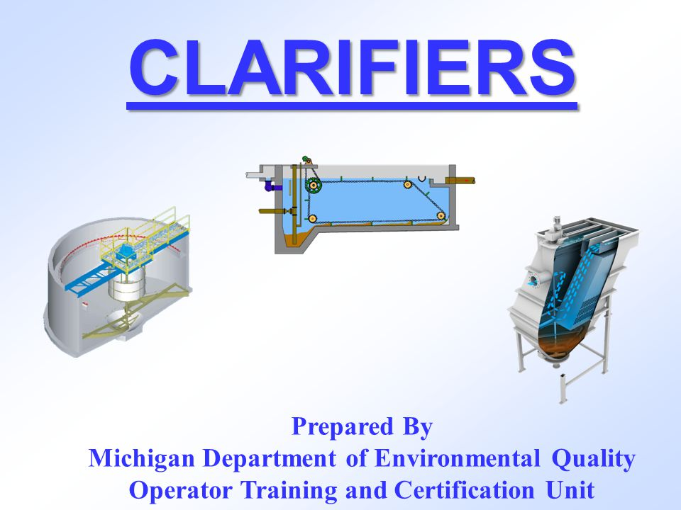 As Flow Increases, Area Increases And As Area Increases, Velocity Decreases Types of Clarifiers – Rectangular Flow = Velocity X Area Effluent Weir – V Notch