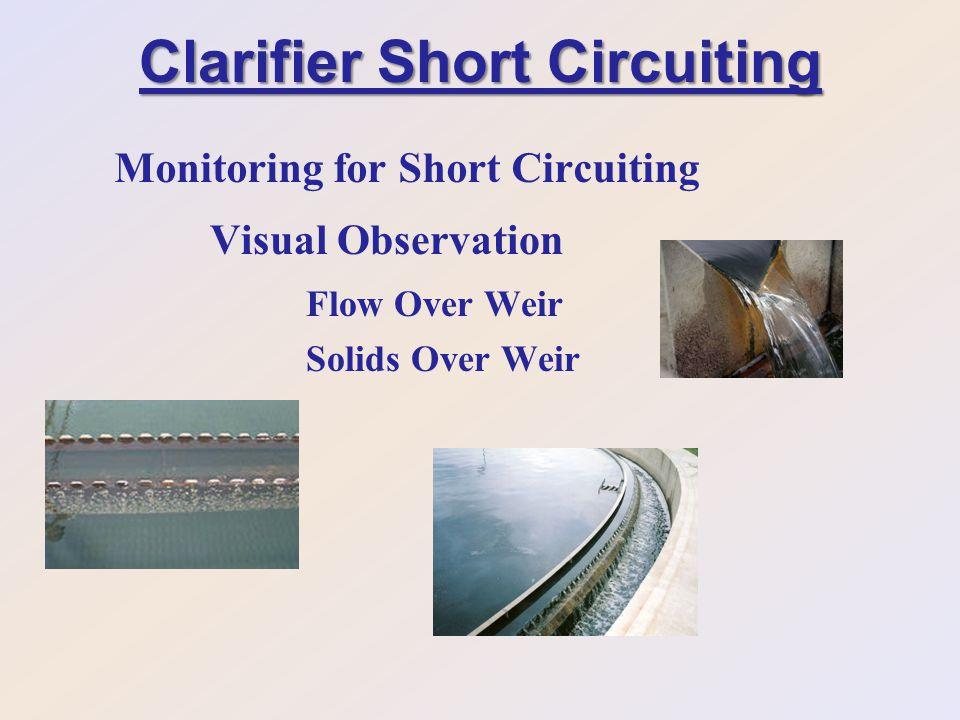Clarifier Short Circuiting Monitoring for Short Circuiting Visual Observation Flow Over Weir Solids Over Weir