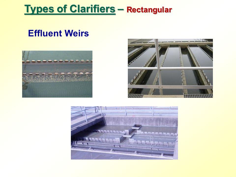Types of Clarifiers – Rectangular Effluent Weirs