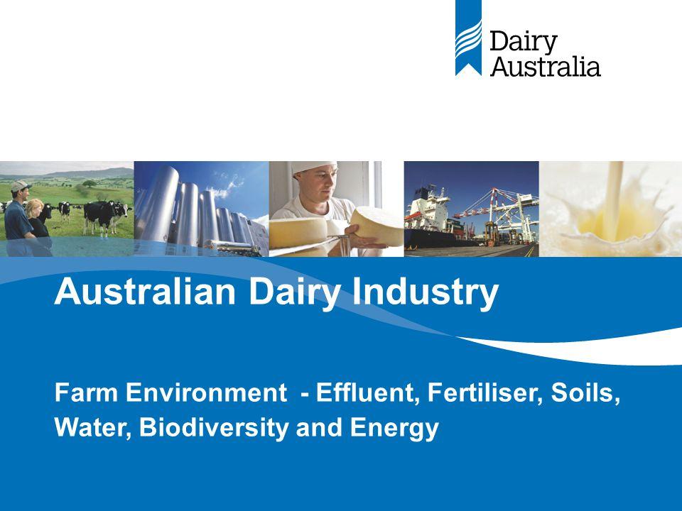Australian Dairy Industry Farm Environment - Effluent, Fertiliser, Soils, Water, Biodiversity and Energy