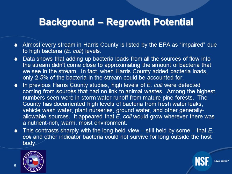 5 Background – Regrowth Potential  Almost every stream in Harris County is listed by the EPA as impaired due to high bacteria (E.