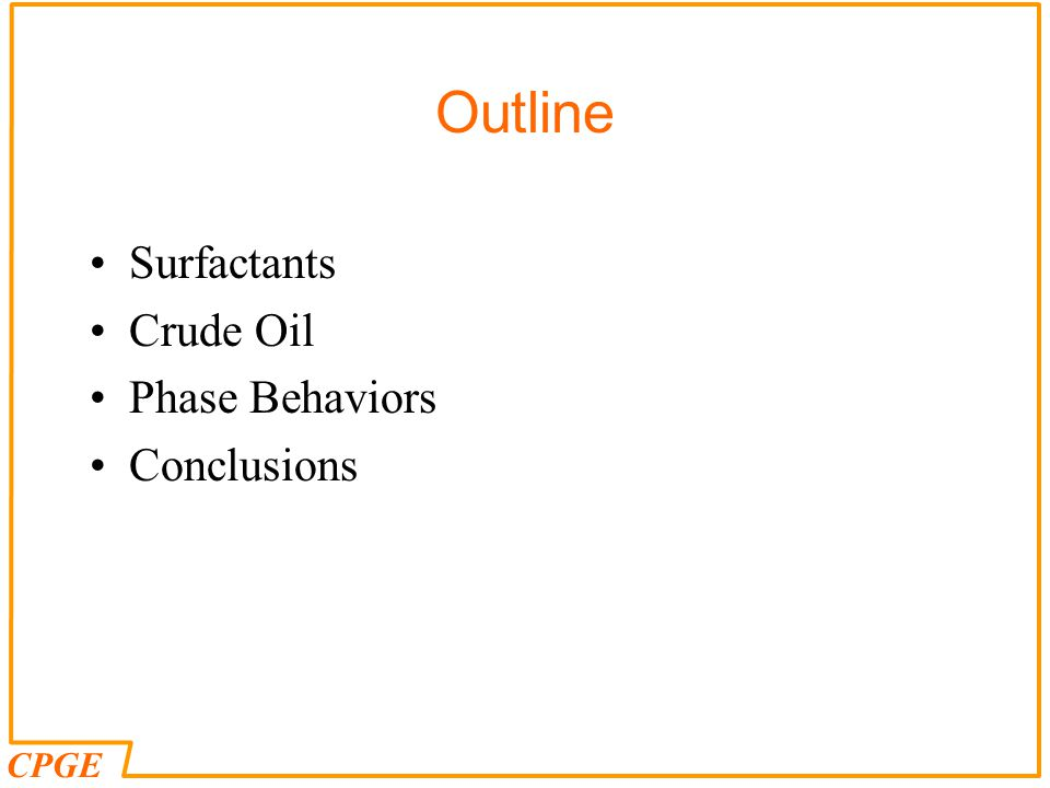 CPGE Outline Surfactants Crude Oil Phase Behaviors Conclusions
