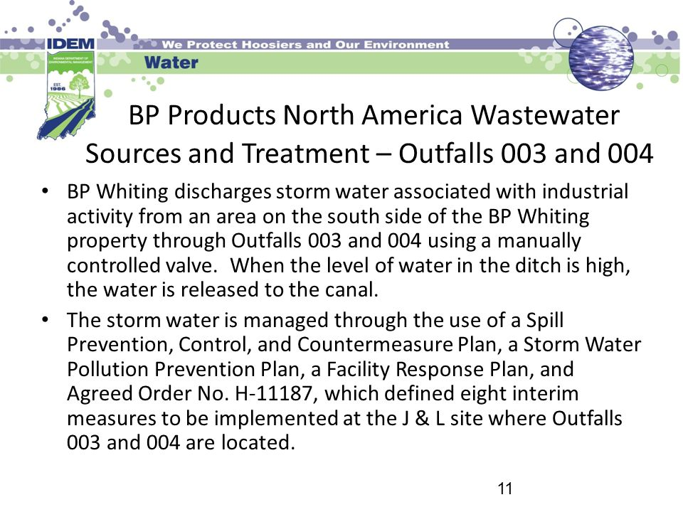 BP Products North America Wastewater Sources and Treatment – Outfalls 003 and 004 BP Whiting discharges storm water associated with industrial activit