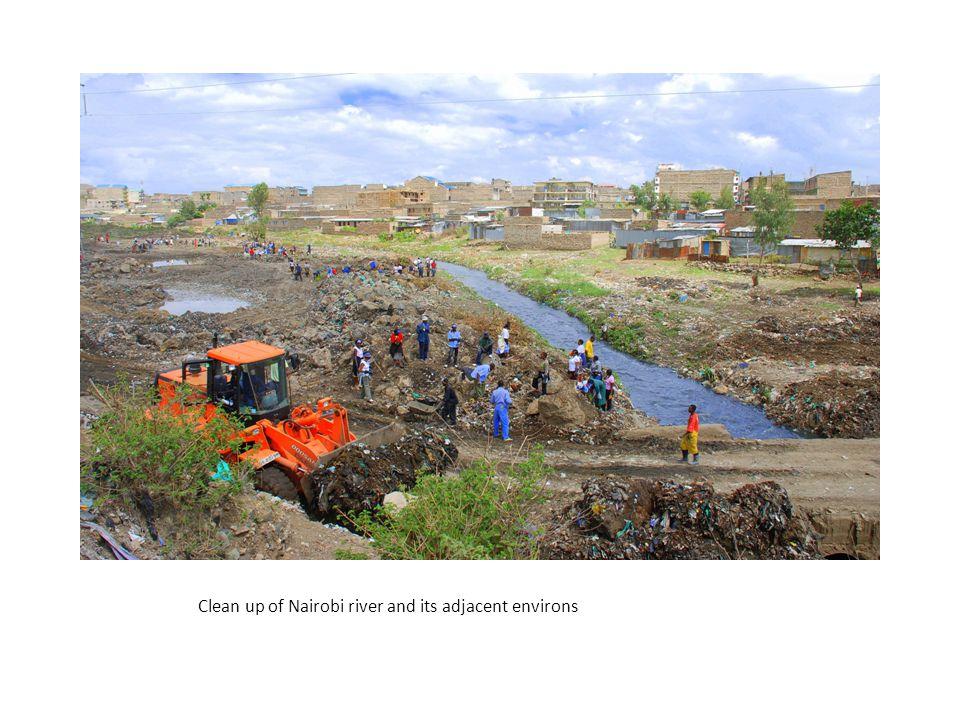 Clean up of Nairobi river and its adjacent environs