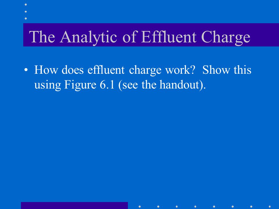 The Analytic of Effluent Charge How does effluent charge work.