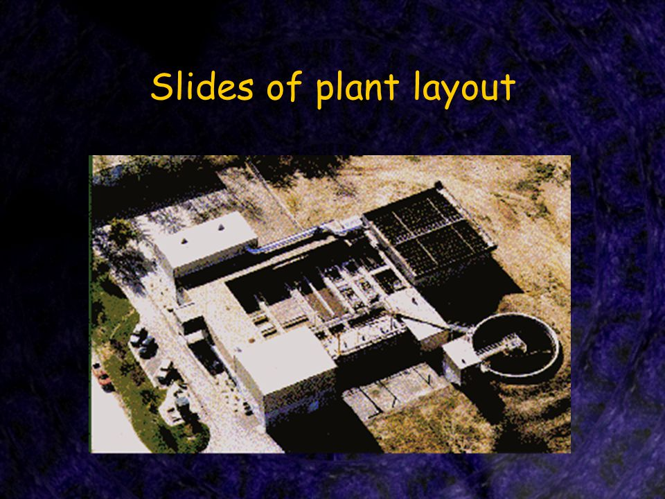 Slides of plant layout