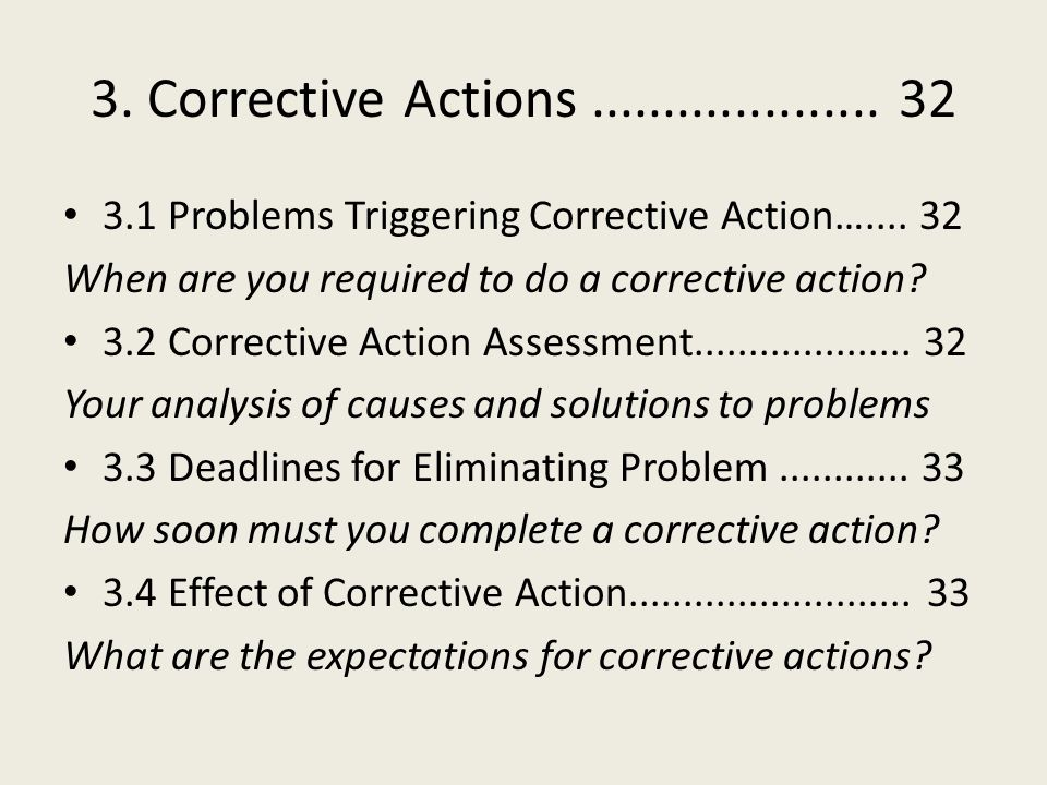3. Corrective Actions.................... 32 3.1 Problems Triggering Corrective Action….... 32 When are you required to do a corrective action? 3.2 Co