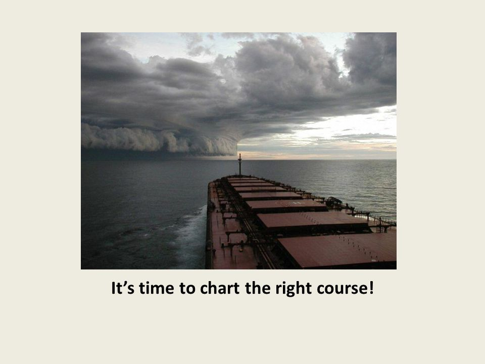 It's time to chart the right course!