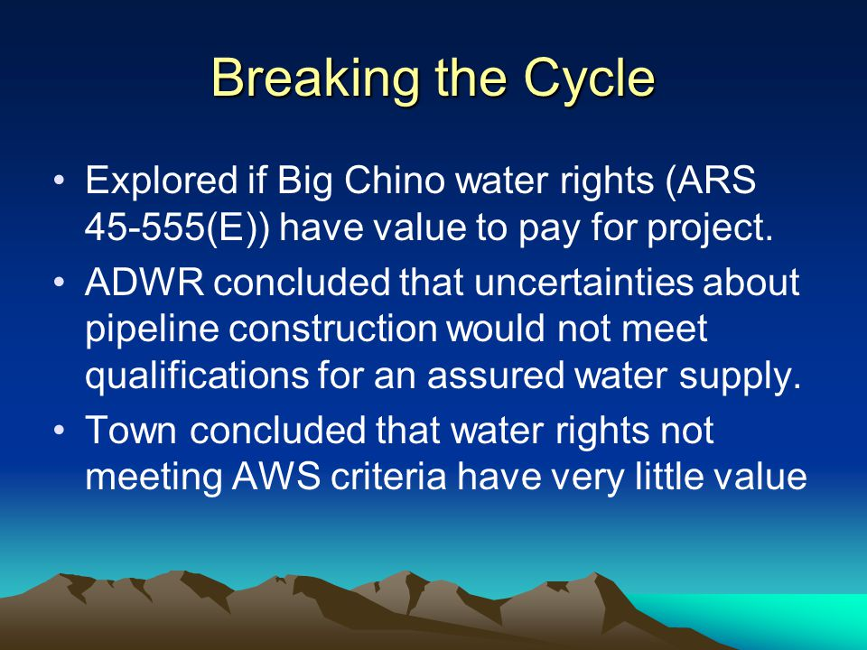 Breaking the Cycle Explored if Big Chino water rights (ARS 45-555(E)) have value to pay for project.