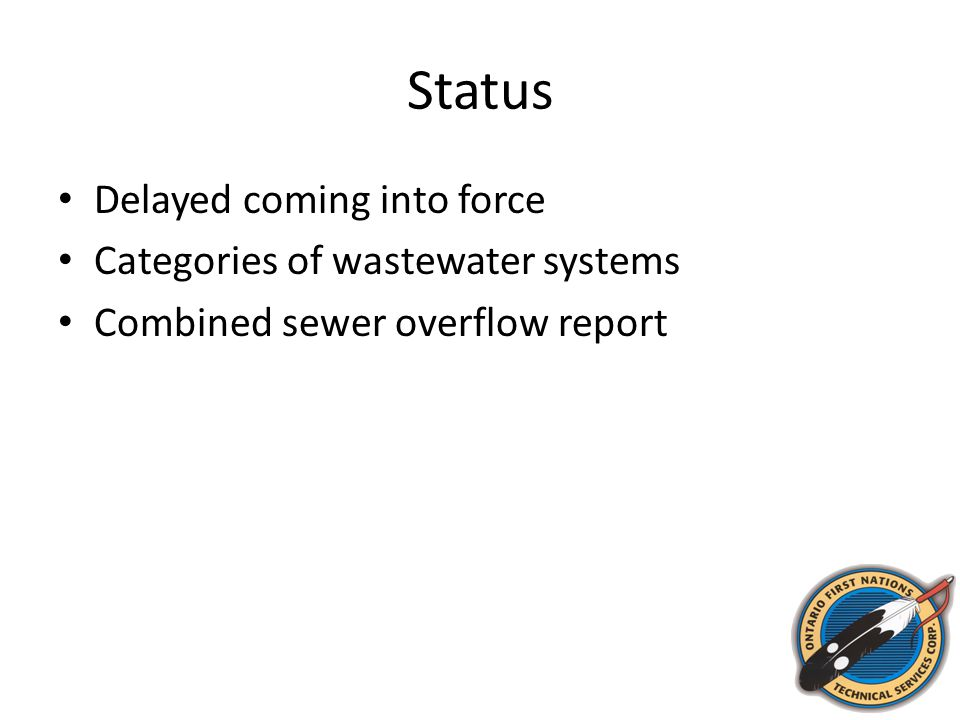 Status Delayed coming into force Categories of wastewater systems Combined sewer overflow report