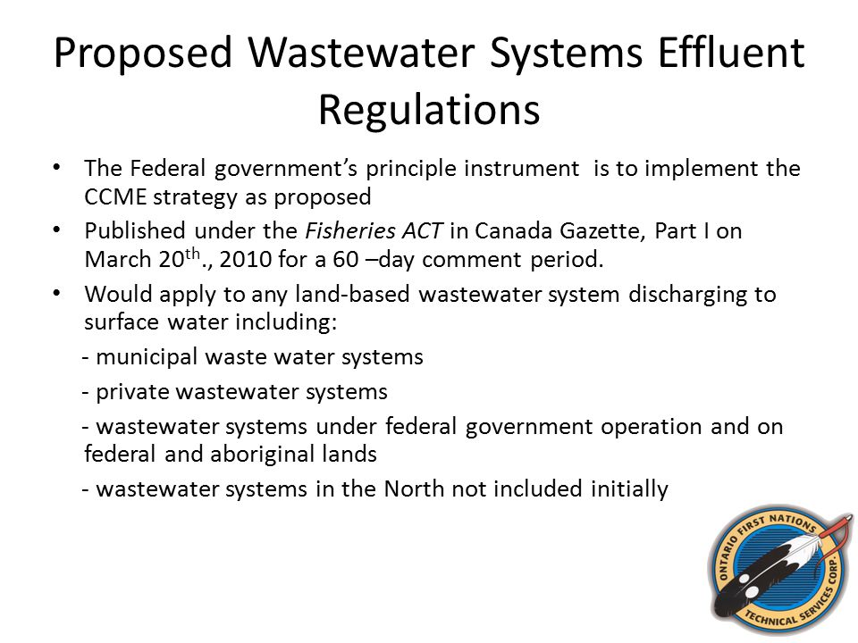 Proposed Wastewater Systems Effluent Regulations The Federal government's principle instrument is to implement the CCME strategy as proposed Published