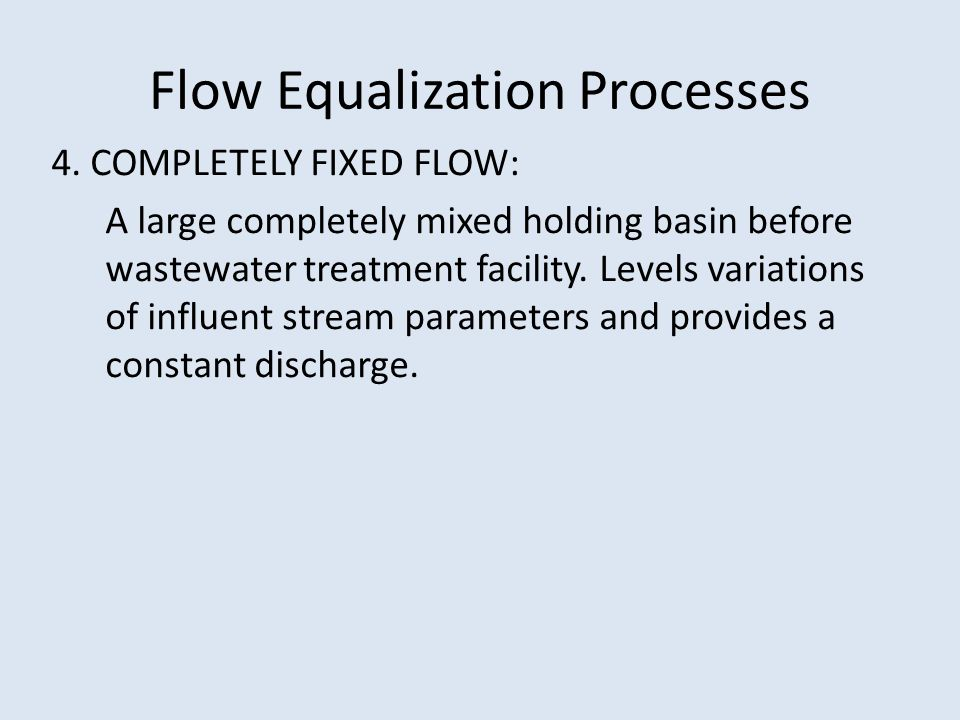 Flow Equalization Processes 4.