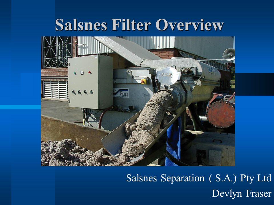Salsnes Filter Overview Salsnes Separation ( S.A.) Pty Ltd Devlyn Fraser