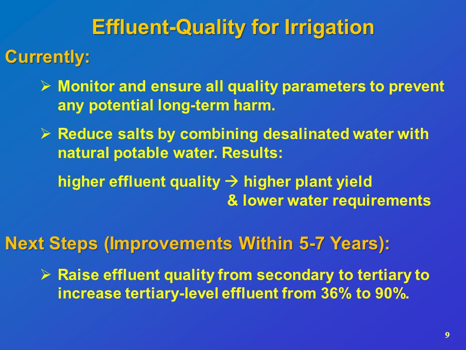 9 Effluent-Quality for Irrigation  Monitor and ensure all quality parameters to prevent any potential long-term harm.