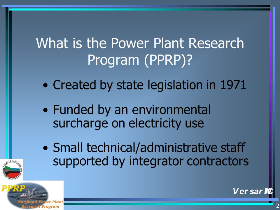 2 What is the Power Plant Research Program (PPRP).