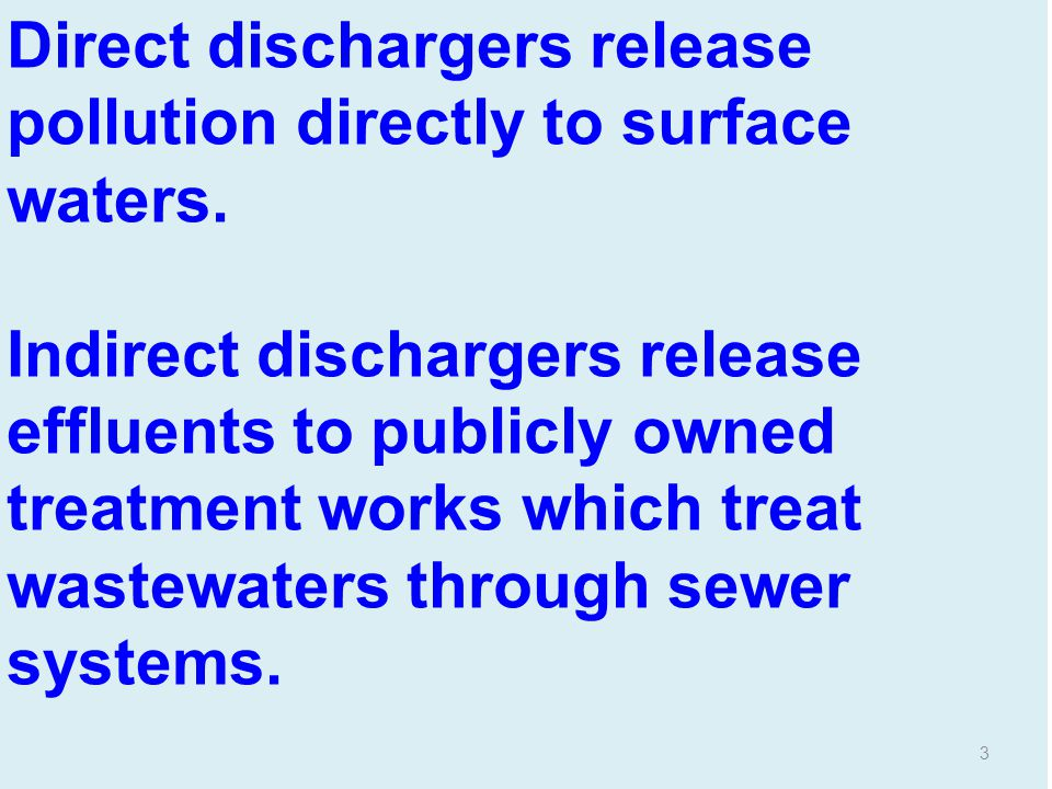 Direct dischargers release pollution directly to surface waters.