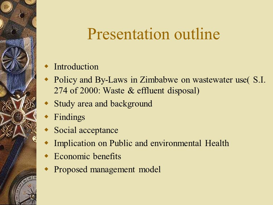 Presentation outline  Introduction  Policy and By-Laws in Zimbabwe on wastewater use( S.I.