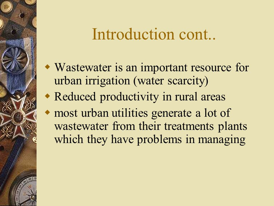 Challenges  Quality of wastewater  Availability  Legality  Land tenure