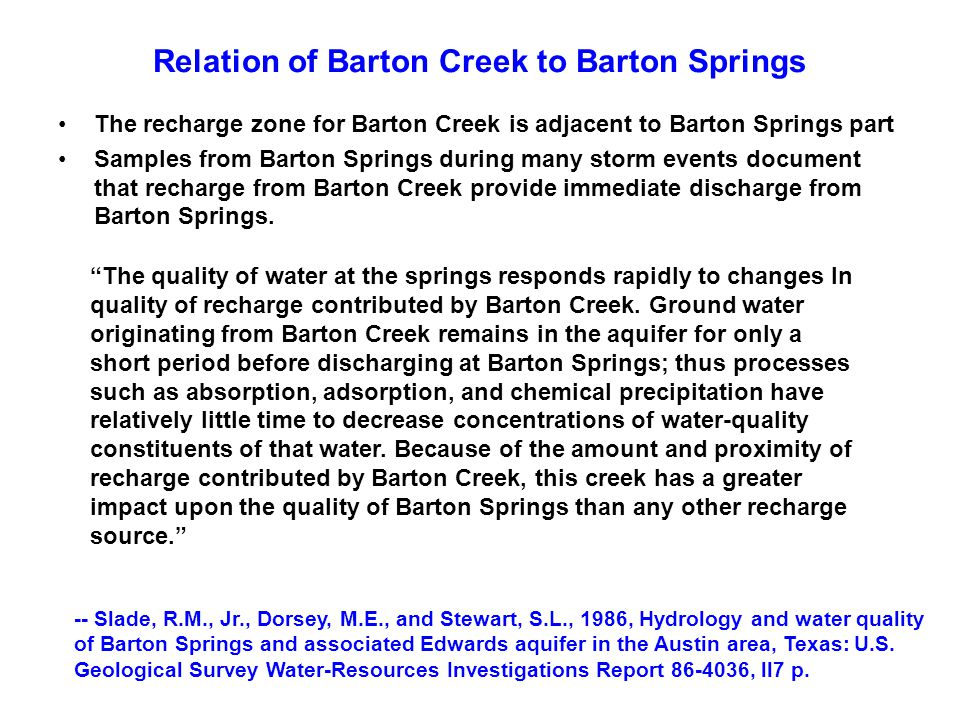 Relation of Barton Creek to Barton Springs The recharge zone for Barton Creek is adjacent to Barton Springs part Samples from Barton Springs during ma