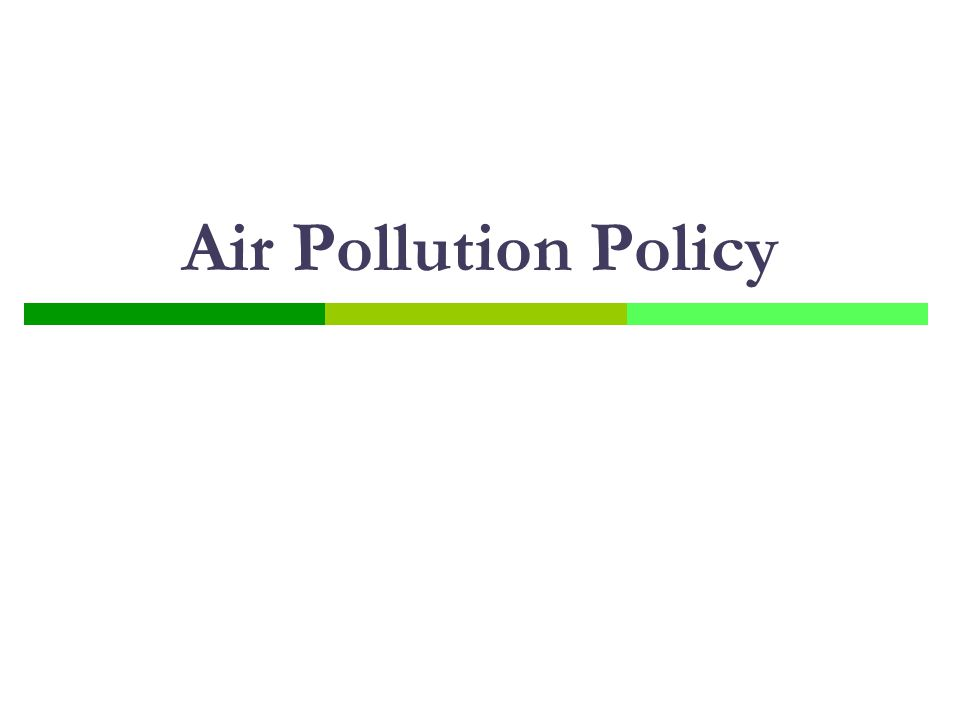 Air Pollution Policy