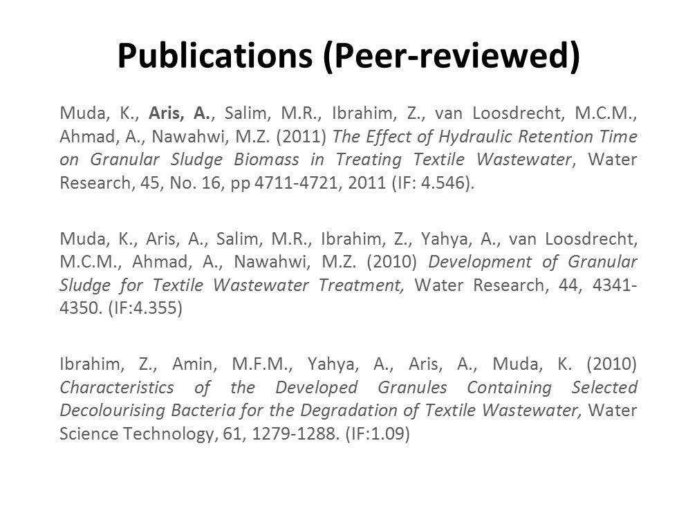 Publications (Peer-reviewed) Muda, K., Aris, A., Salim, M.R., Ibrahim, Z., van Loosdrecht, M.C.M., Ahmad, A., Nawahwi, M.Z. (2011) The Effect of Hydra